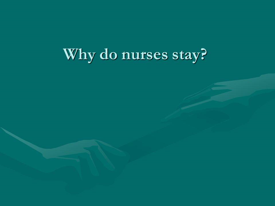 Why do nurses stay?