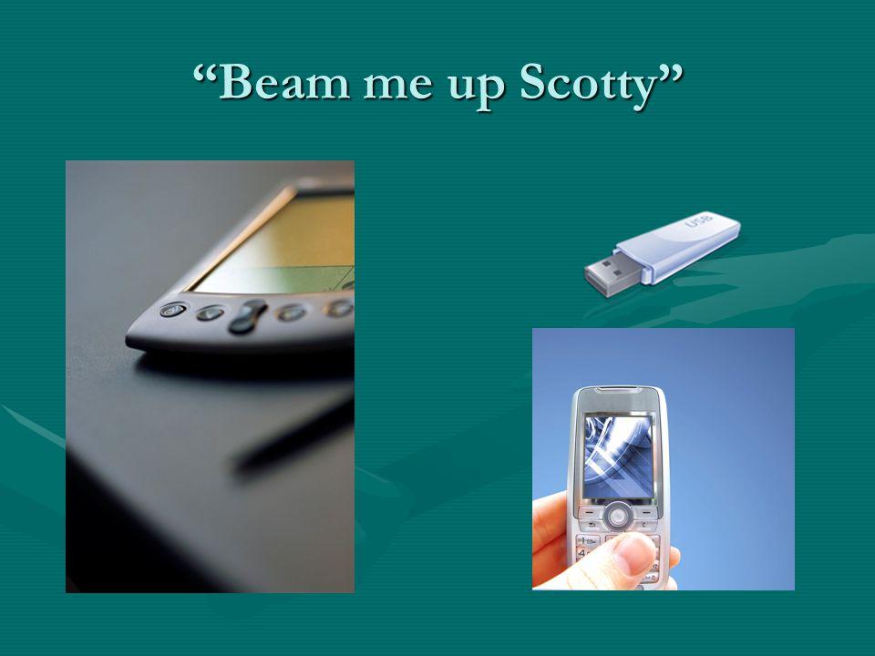 """""""Beam me up Scotty"""""""