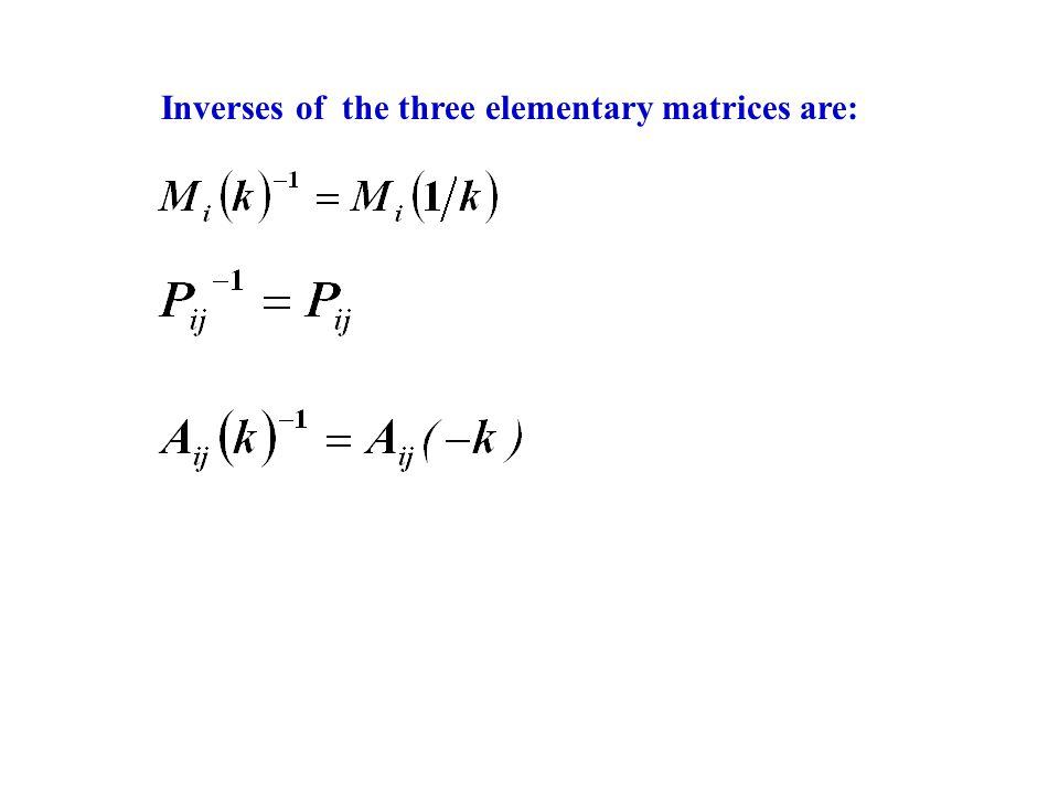 Inverses of the three elementary matrices are: