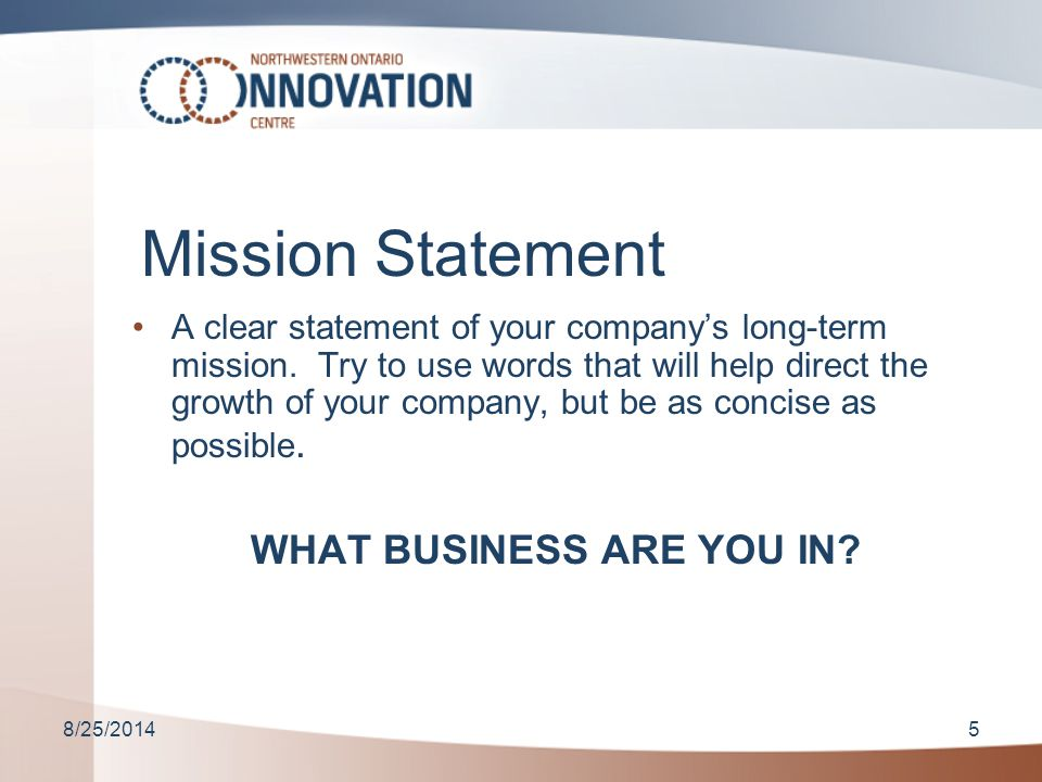 8/25/20145 Mission Statement A clear statement of your company's long-term mission.