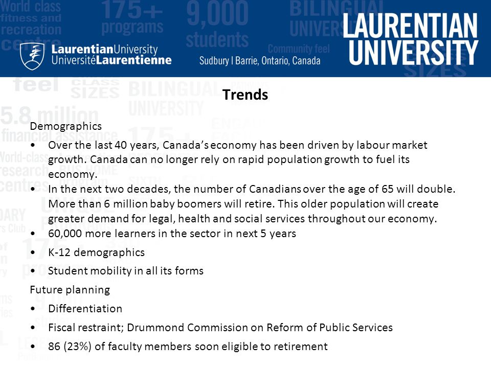 Trends Demographics Over the last 40 years, Canada's economy has been driven by labour market growth.
