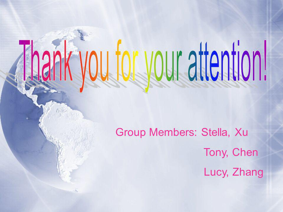 Group Members: Stella, Xu Tony, Chen Lucy, Zhang