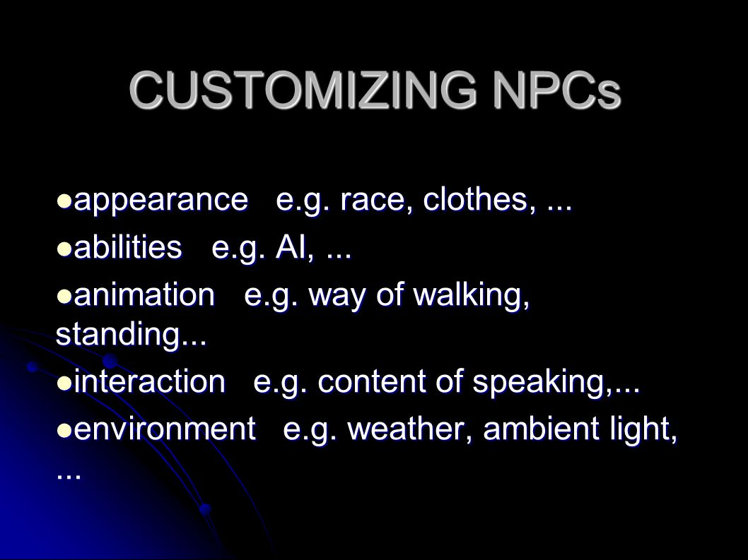 CUSTOMIZING NPCs appearance e.g. race, clothes,...