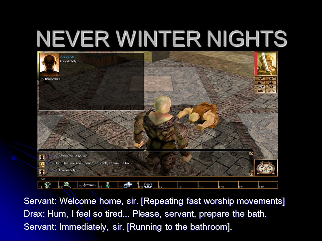 NEVER WINTER NIGHTS Servant: Welcome home, sir.