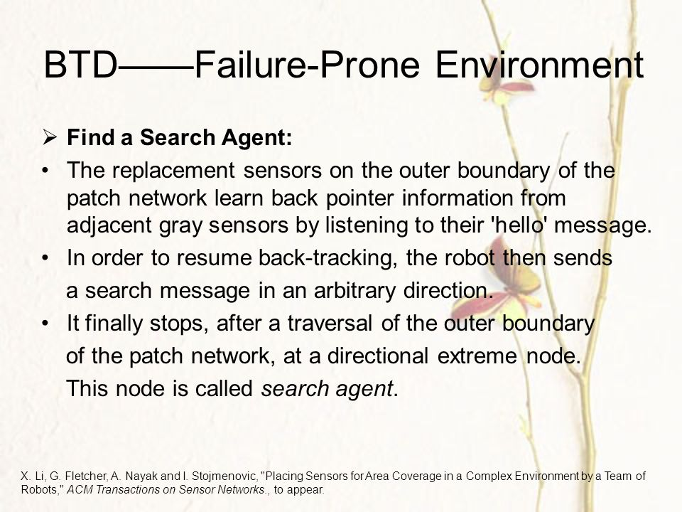 BTD——Failure-Prone Environment  Find a Search Agent: The replacement sensors on the outer boundary of the patch network learn back pointer information from adjacent gray sensors by listening to their hello message.
