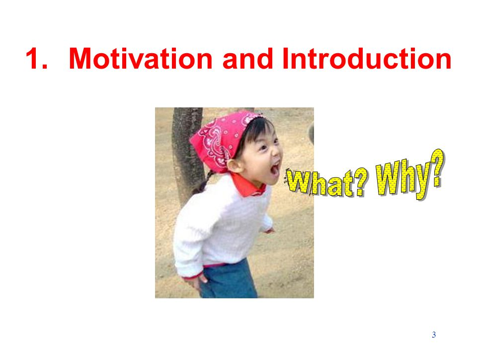 3 1.Motivation and Introduction