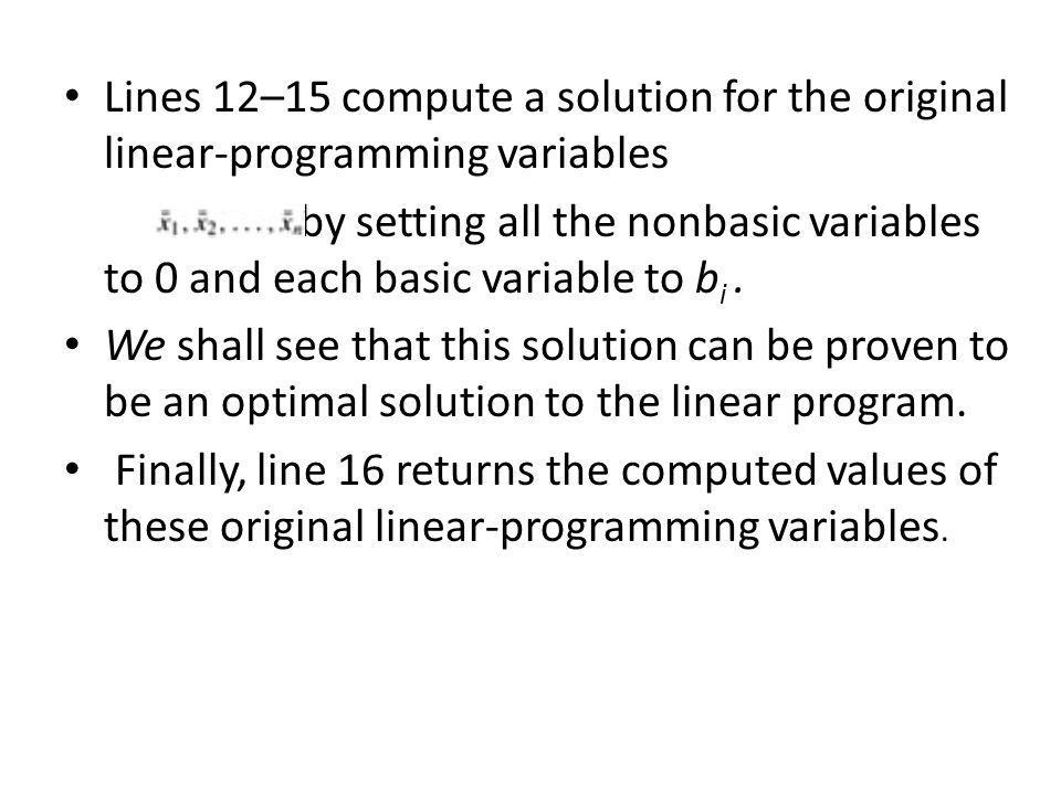 Lines 12–15 compute a solution for the original linear-programming variables by setting all the nonbasic variables to 0 and each basic variable to b i