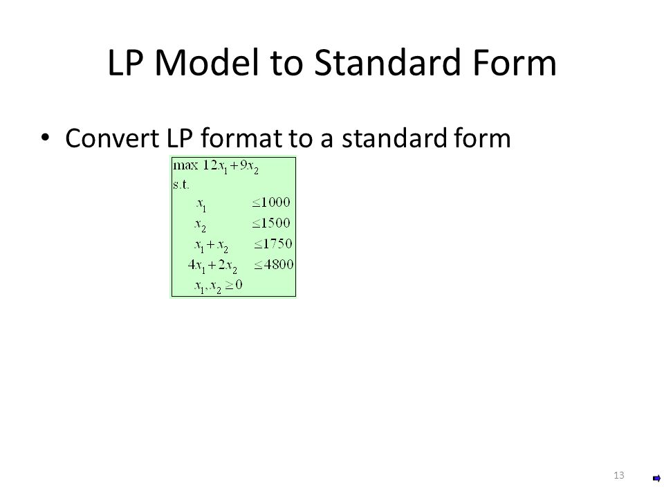LP Model to Standard Form Convert LP format to a standard form 13