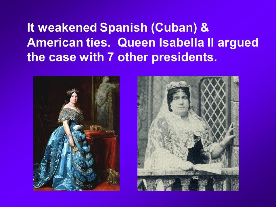 It weakened Spanish (Cuban) & American ties.