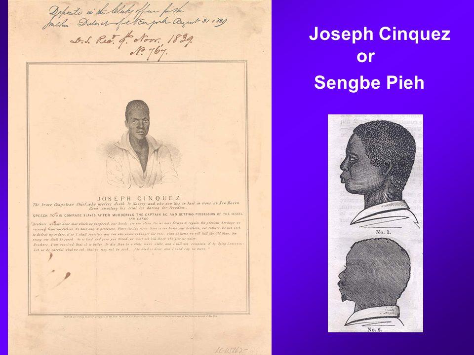 Joseph Cinquez or Sengbe Pieh