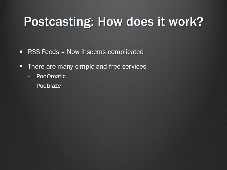 Postcasting: How does it work.