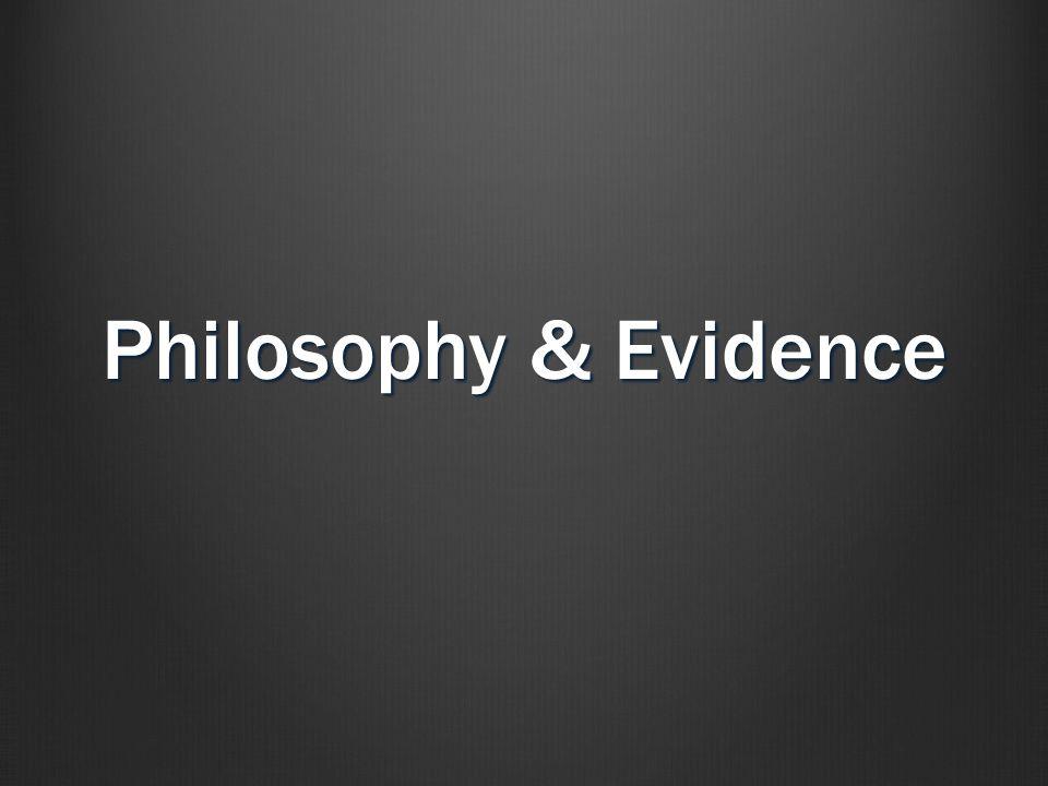 Philosophy & Evidence