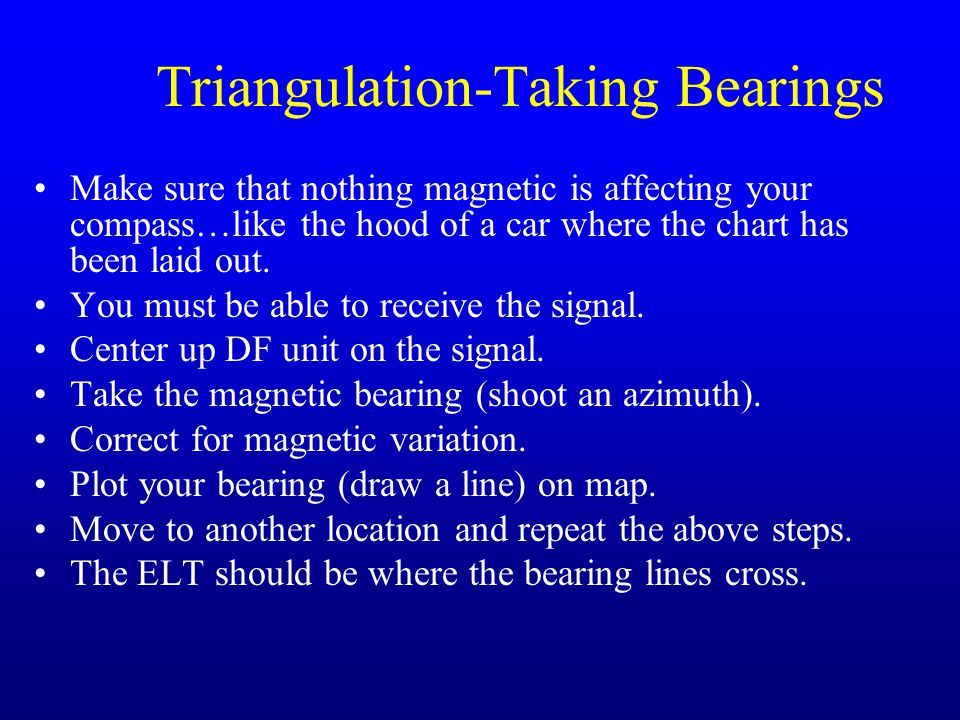 Triangulation-Taking Bearings Make sure that nothing magnetic is affecting your compass…like the hood of a car where the chart has been laid out.
