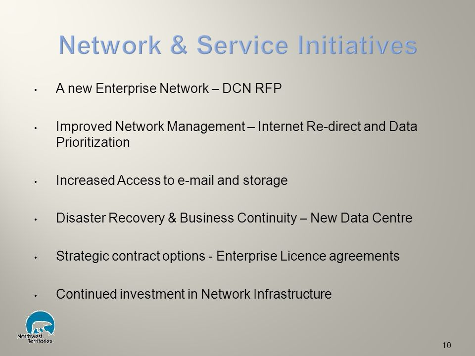 A new Enterprise Network – DCN RFP Improved Network Management – Internet Re-direct and Data Prioritization Increased Access to e-mail and storage Dis