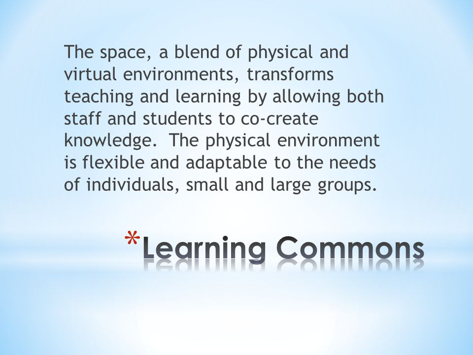 The space, a blend of physical and virtual environments, transforms teaching and learning by allowing both staff and students to co-create knowledge.