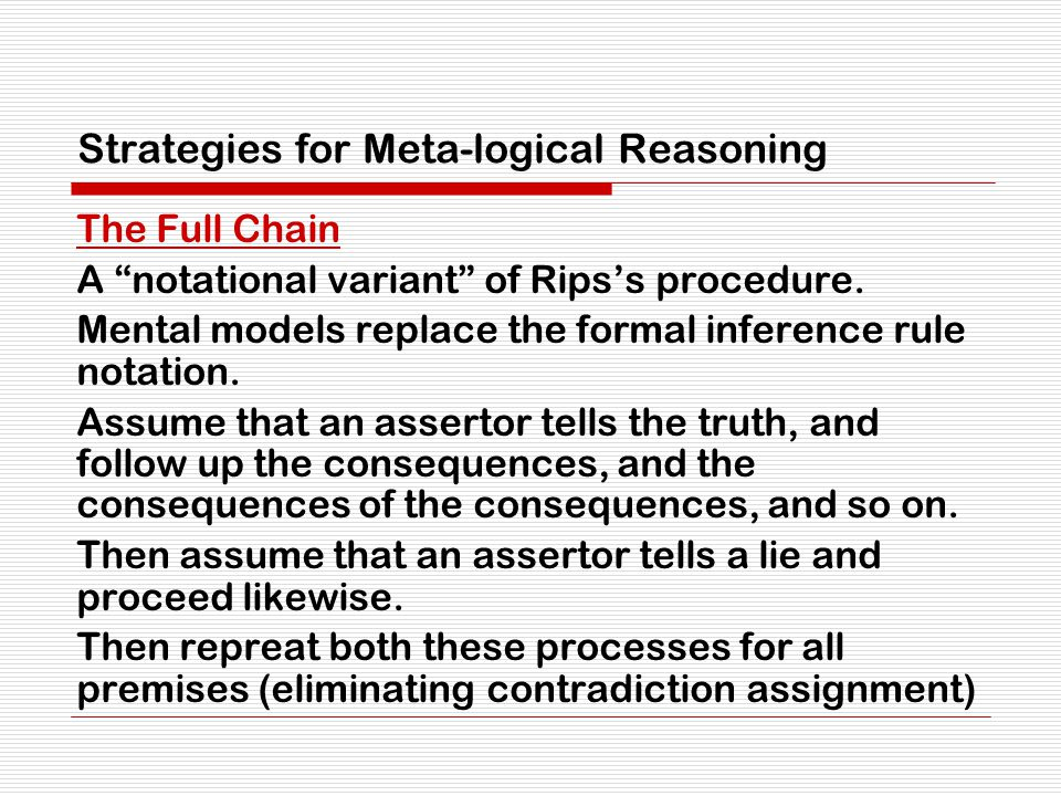Strategies for Meta-logical Reasoning The Full Chain A notational variant of Rips's procedure.