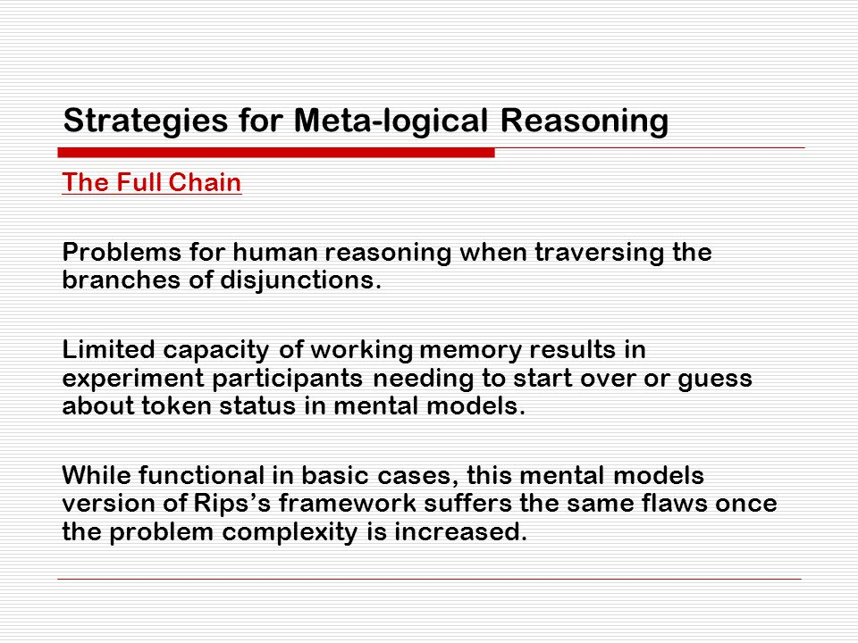 Strategies for Meta-logical Reasoning The Full Chain Problems for human reasoning when traversing the branches of disjunctions.