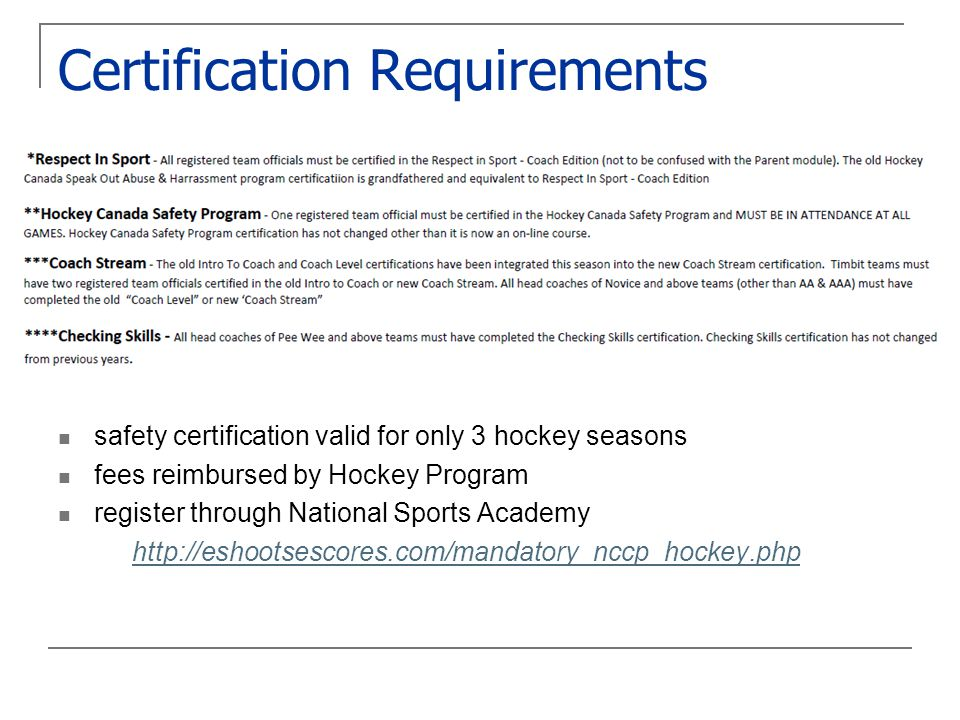 safety certification valid for only 3 hockey seasons fees reimbursed by Hockey Program register through National Sports Academy http://eshootsescores.com/mandatory_nccp_hockey.php
