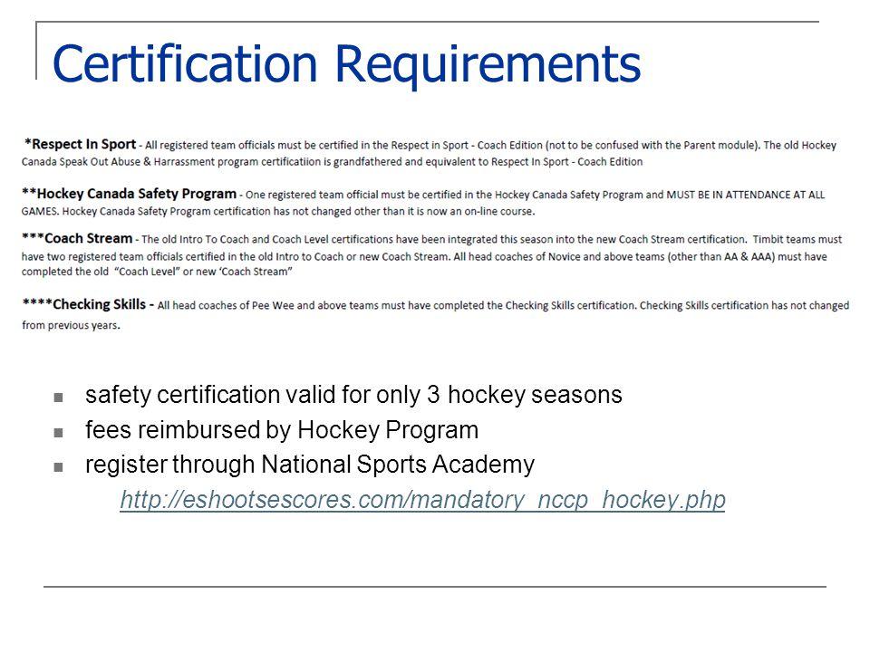 safety certification valid for only 3 hockey seasons fees reimbursed by Hockey Program register through National Sports Academy http://eshootsescores.com/mandatory_nccp_hockey.php