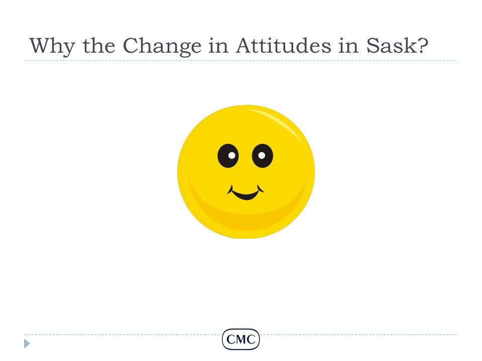 Why the Change in Attitudes in Sask