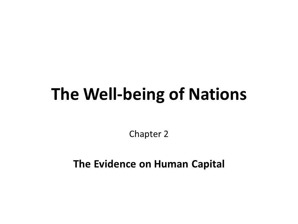 The Well-being of Nations Chapter 2 The Evidence on Human Capital