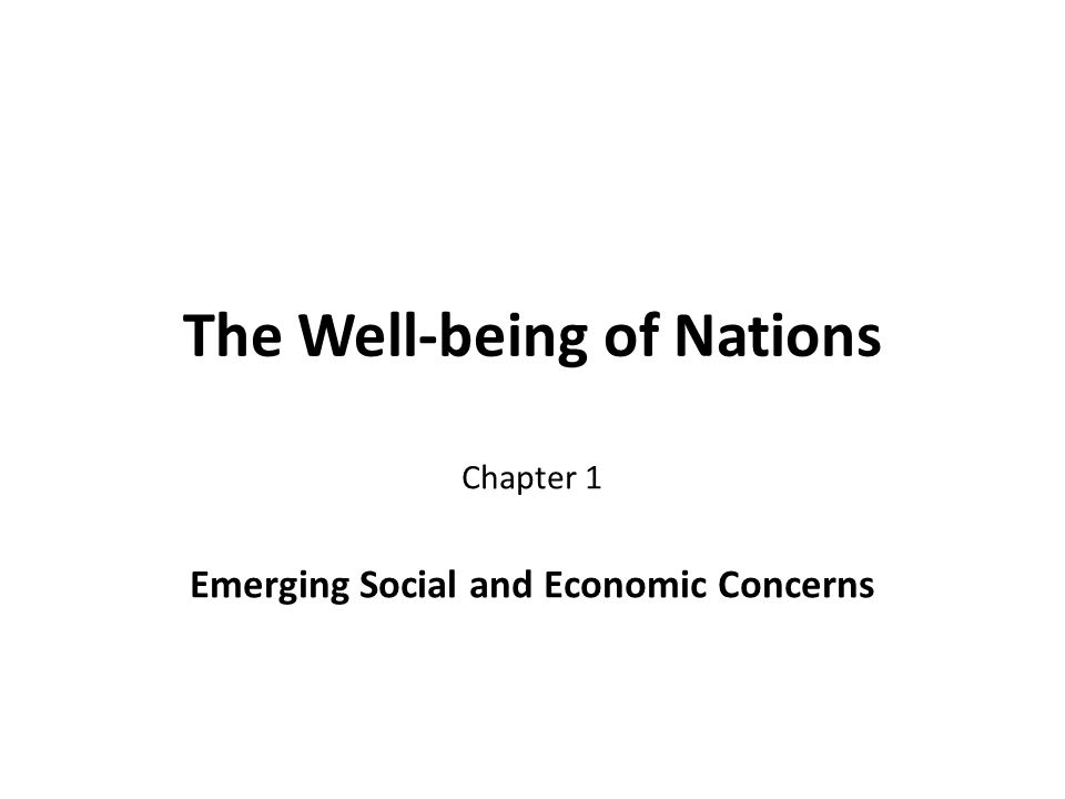 The Well-being of Nations Chapter 1 Emerging Social and Economic Concerns