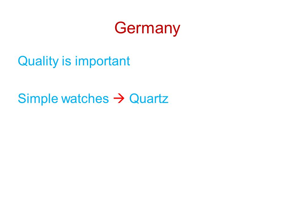 Germany Quality is important Simple watches  Quartz