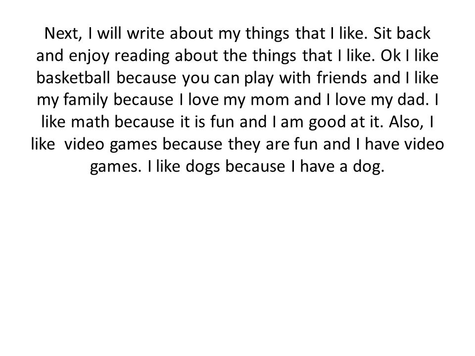 Next, I will write about my things that I like.