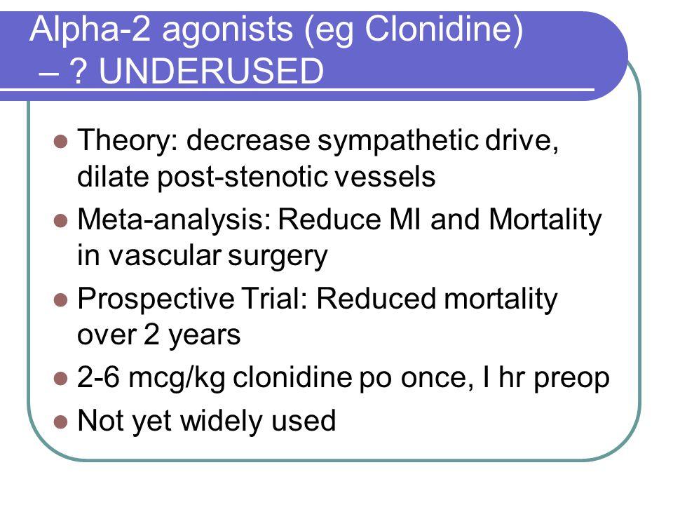 Alpha-2 agonists (eg Clonidine) – .