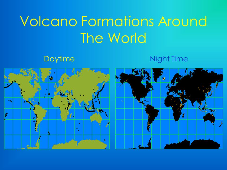 Volcano Formations Around The World DaytimeNight Time