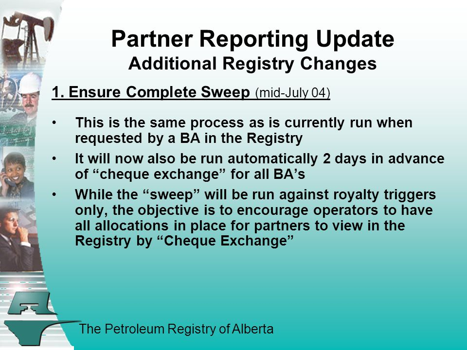 The Petroleum Registry of Alberta Partner Reporting Update Additional Registry Changes 1.