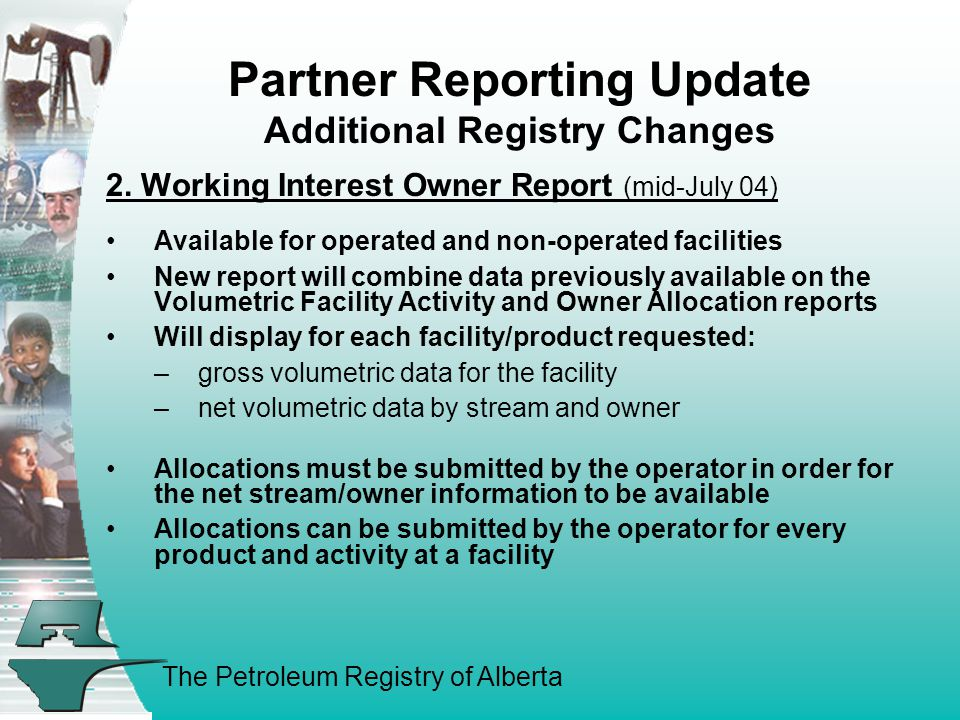 The Petroleum Registry of Alberta Partner Reporting Update Additional Registry Changes 2.