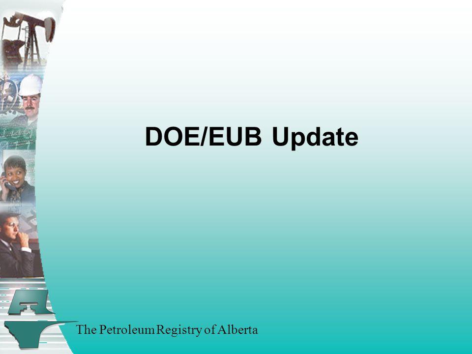 The Petroleum Registry of Alberta DOE/EUB Update
