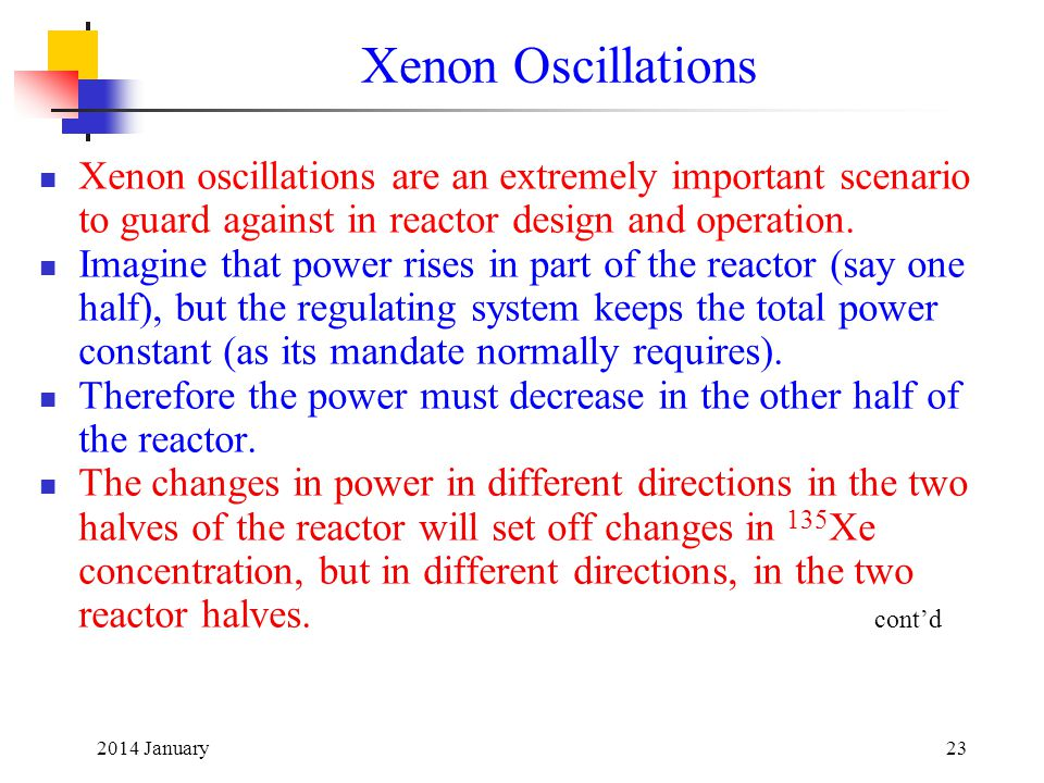 2014 January23 Xenon oscillations are an extremely important scenario to guard against in reactor design and operation.