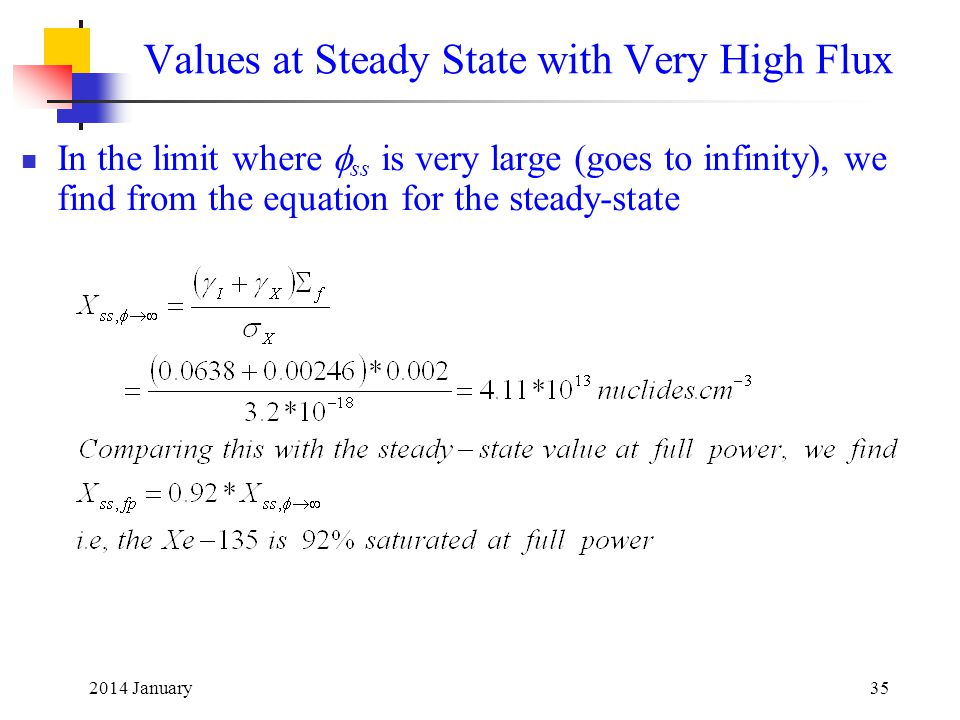 2014 January35 Values at Steady State with Very High Flux In the limit where  ss is very large (goes to infinity), we find from the equation for the steady-state
