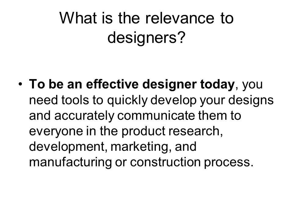 What is the relevance to designers.
