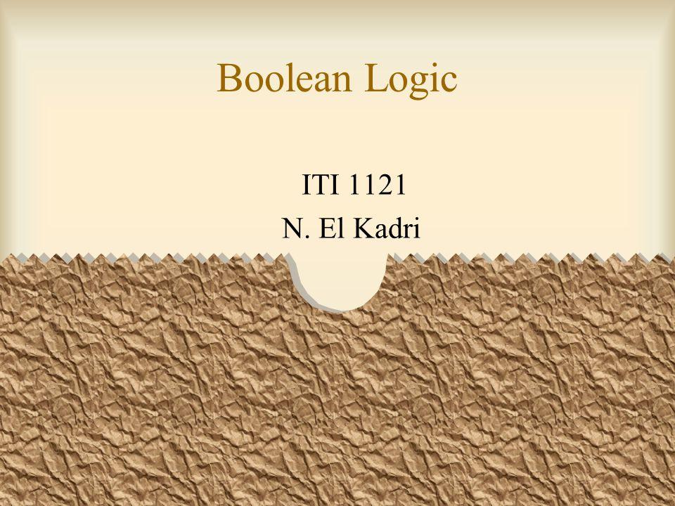 Boolean Logic ITI 1121 N. El Kadri
