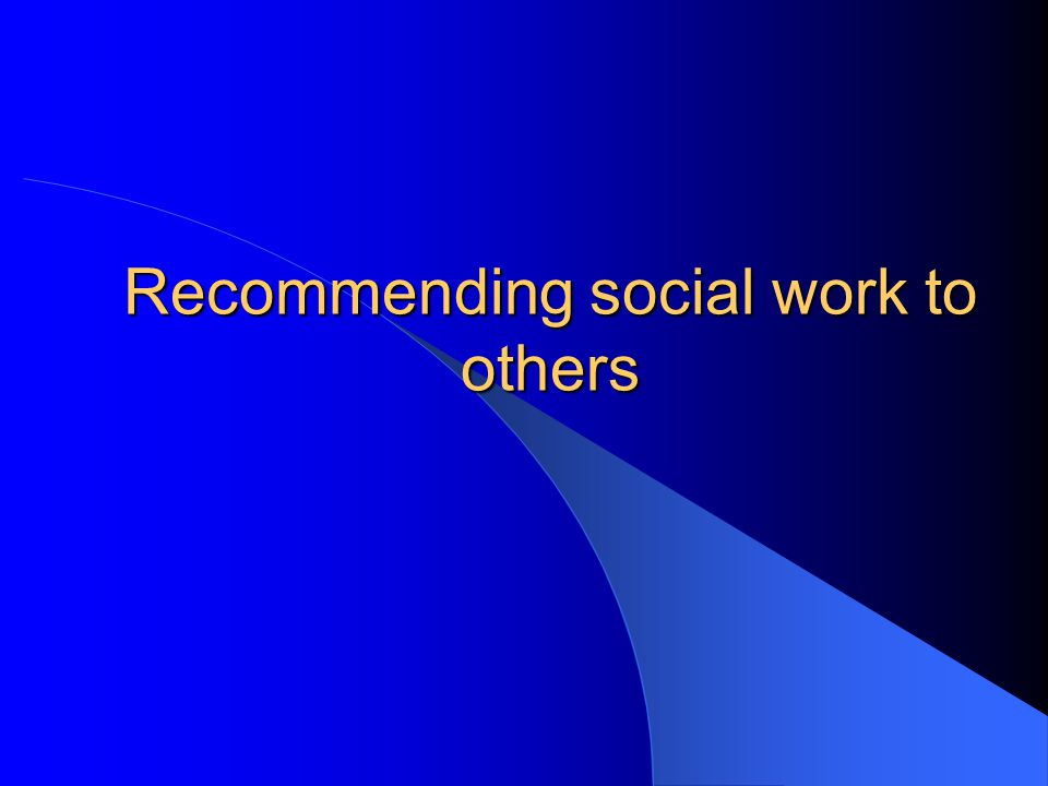 Recommending social work to others
