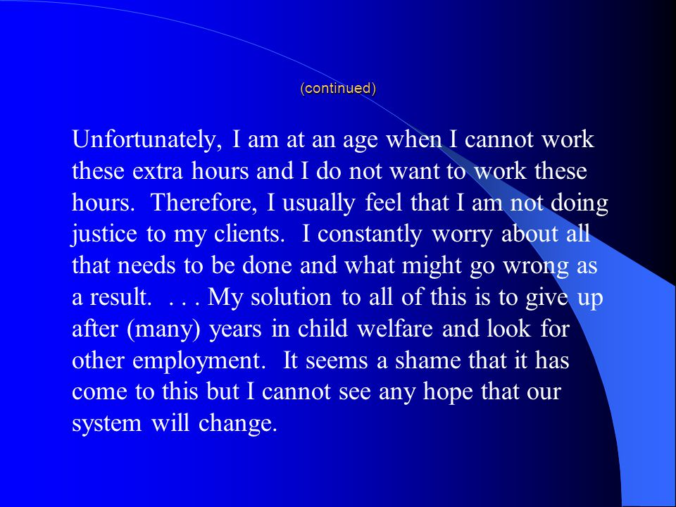 (continued) Unfortunately, I am at an age when I cannot work these extra hours and I do not want to work these hours.