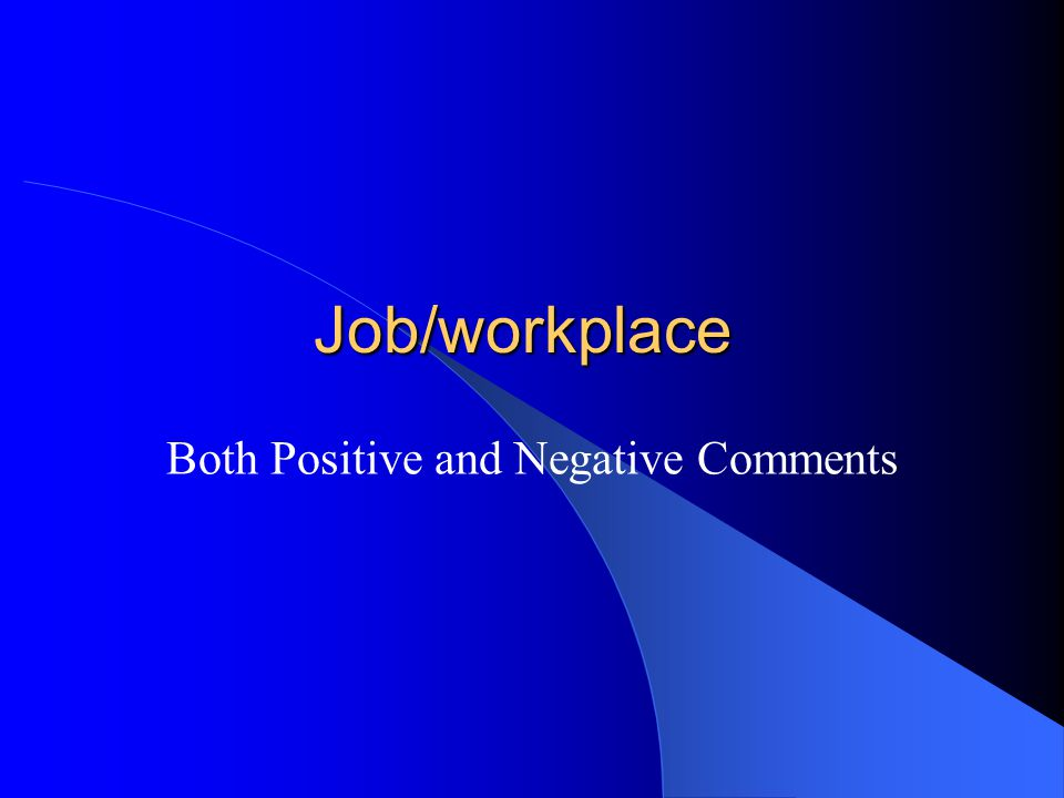 Job/workplace Both Positive and Negative Comments