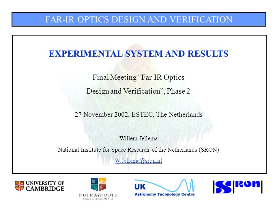 FAR-IR OPTICS DESIGN AND VERIFICATION DISCUSSION OF SYSTEMATIC ERRORS (6) Alignment errors: Lateral: < 25-50  m Axial: < 0.1 – 0.2 mm Tilt (pitch and yaw): < 1 arcmin Tilt (roll): < 0.1° Planarity: < / 20 @ = 625  m Geometry is controlled within fractions of