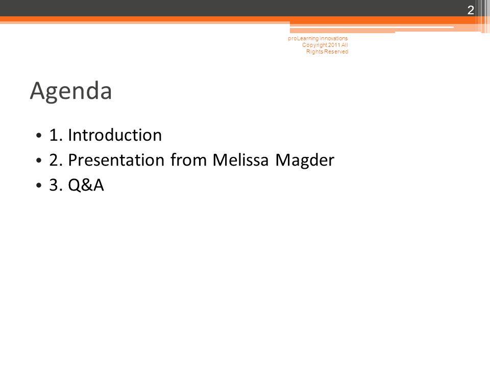 Agenda 1.Introduction 2. Presentation from Melissa Magder 3.