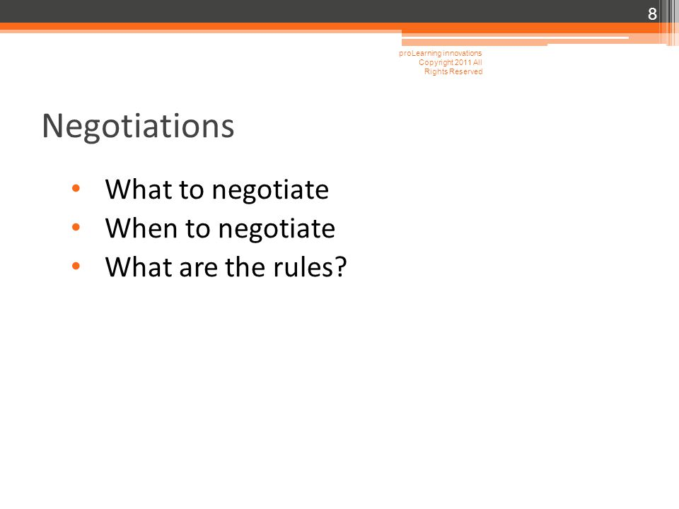 Negotiations What to negotiate When to negotiate What are the rules.