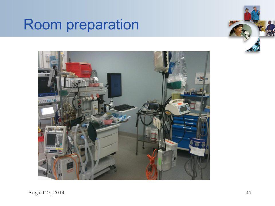August 25, 201447 Room preparation