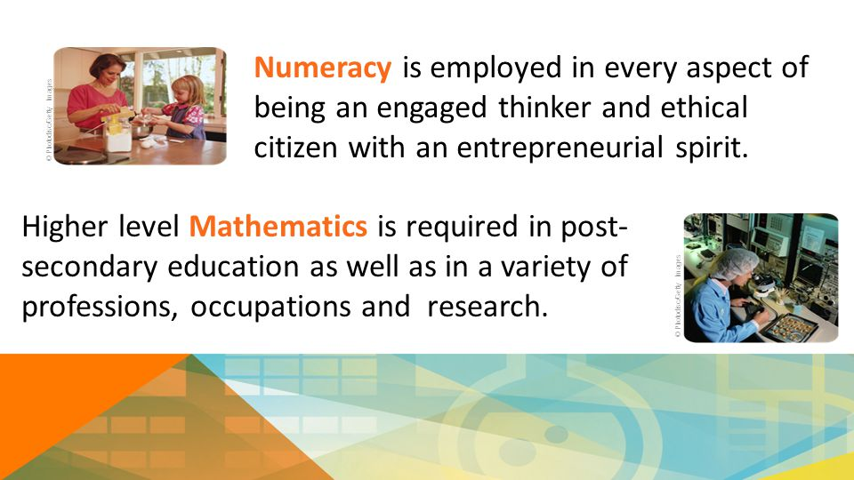Numeracy is employed in every aspect of being an engaged thinker and ethical citizen with an entrepreneurial spirit.