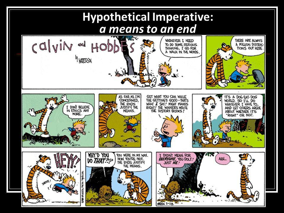 Hypothetical Imperative: a means to an end