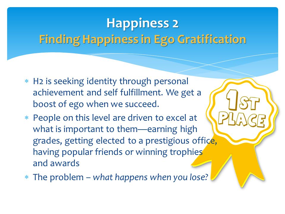  H2 is seeking identity through personal achievement and self fulfillment.