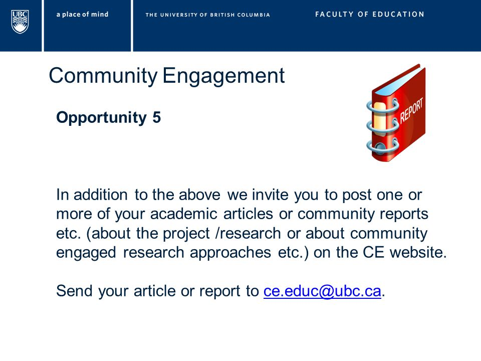 Community Engagement Opportunity 5 In addition to the above we invite you to post one or more of your academic articles or community reports etc.