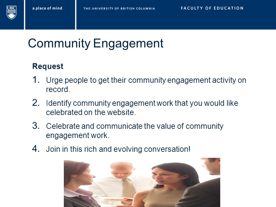 Community Engagement Request 1. Urge people to get their community engagement activity on record.