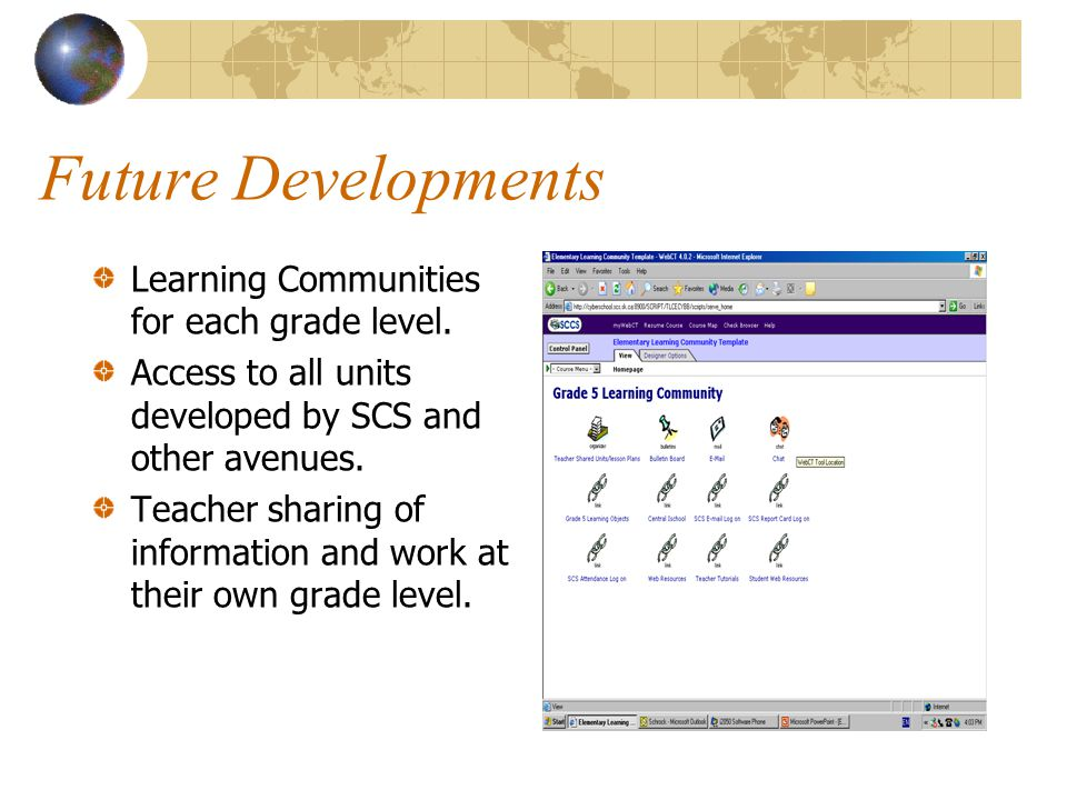 Future Developments Learning Communities for each grade level. Access to all units developed by SCS and other avenues. Teacher sharing of information
